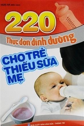 220 Thực Đơn Dinh Dưỡng Cho Trẻ Thiếu Sữa Mẹ