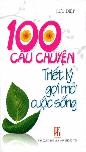 100 Câu Chuyện Triết Lý Gợi Mở Cuộc Sống