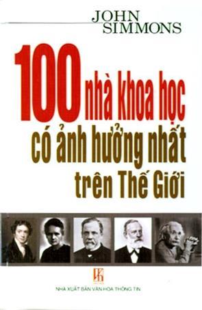 Phần 1 - 100 Nhà Khoa Học Có Ảnh Hưởng Nhất Trên Thế Giới