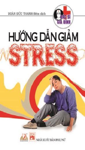 Bác Sĩ Gia Đình - Hướng Dẫn Giảm Stress