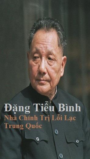 Đặng Tiểu Bình Nhà Chính Trị Lỗi Lạc Trung Quốc