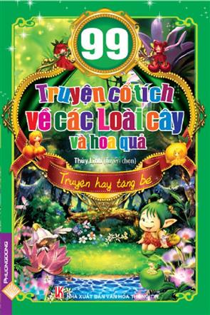99 Truyện Cổ Tích Về Các Loài Cây Và Hoa Quả