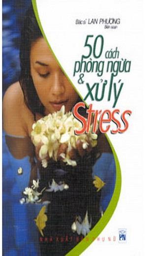 50 Cách Phòng Ngừa Và Xử Lý Stress
