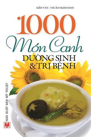 Phần 3 - 1000 Món Canh Dưỡng Sinh Và Trị Bệnh