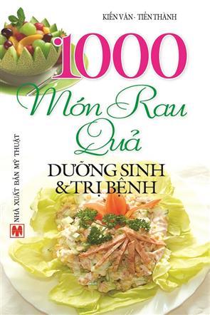 P1 - 1000 Món Rau Quả Dưỡng Sinh Và Trị Bệnh