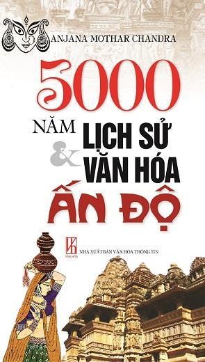 5000 Năm Lịch Sử Và Văn Hóa Ấn Độ