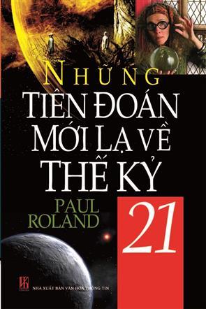 Phần 3 - Những Tiên Đoán Mới Lạ Về Thế Kỷ 21