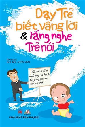 Dạy Trẻ Biết Vâng Lời & Lắng Nghe Trẻ Nói