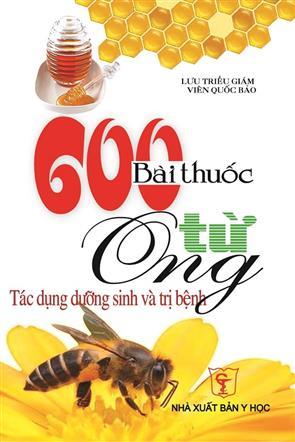 600 Bài Thuốc Từ Ong - Tác Dụng Dưỡng Sinh Và Trị Bệnh