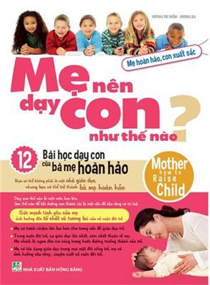 Mẹ Nên Dạy Con Như Thế Nào?