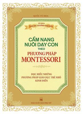 Cẩm Nang Nuôi Dạy Con Theo Phương Pháp Montessori