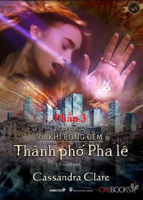 Series Vũ Khí Bóng Đêm - Thành Phố Pha Lê - P3