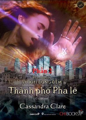 Series Vũ Khí Bóng Đêm - Thành Phố Pha Lê - P2