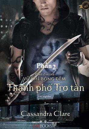 Series Vũ Khí Bóng Đêm - Thành Phố Tro Tàn - P2