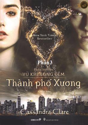 Series Vũ Khí Bóng Đêm - Thành Phố Xương - P3