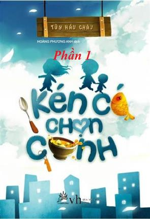 Kén Cá Chọn Canh (Tập 1) - P1