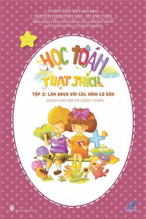 Học Toán Thật Thích - Tập 2 - Làm Quen Với Các Hình Cơ Bản ( Dành Cho Trẻ Từ 5 đến 7 Tuổi)