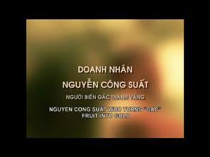 Phần 1 - Doanh nhân Nguyễn Công Suất