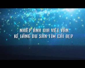 P1 - Nhiếp ảnh gia Việt Văn