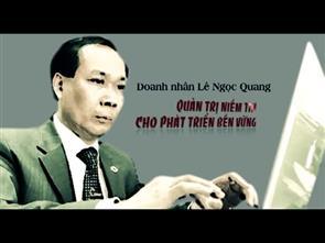 P3 - Doanh nhân Lê Ngọc Quang