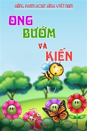 Ong, Bướm và Kiến