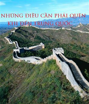 Những Điều Cần Quên Khi Đến Trung Quốc