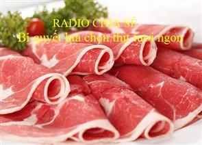 [Mẹo vặt] Bí Quyết Lựa Chọn Thịt Tươi Ngon