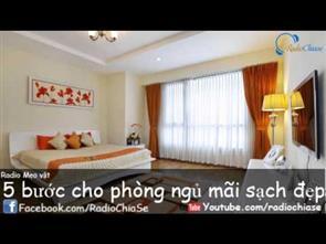 [Mẹo vặt] 5 Bước Cho Phòng Ngủ Mãi Sạch Đẹp