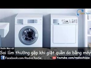 [Mẹo vặt] Sai Lầm Thường Gặp Khi Giặt Quần Aó Bằng Máy