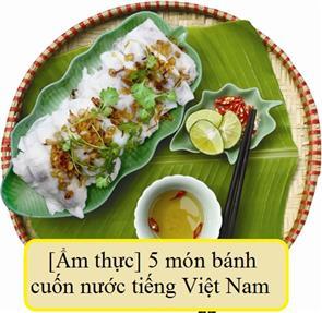 [Ẩm thực] 5 Món Bánh Cuốn Nước Tiếng Việt Nam