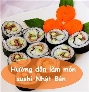 Hướng dẫn làm món sushi Nhật Bản