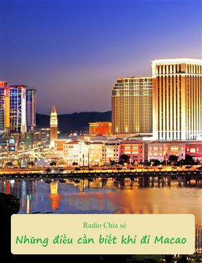 Những Điều Cần Biết Khi Đi Macao