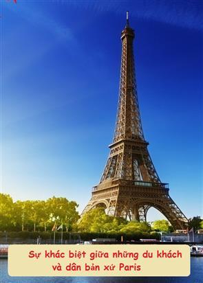 Sự Khác Biệt Giữa Những Du Khách Tới Paris Và Dân Bản Xứ