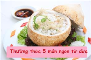Thưởng Thức 5 Món Ngon Từ Dừa
