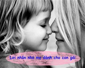 Lời Nhắn Nhủ Mẹ Dành Cho Con Gái