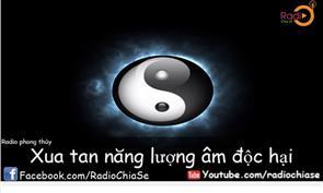 Xua Tan Năng Lượng Âm Độc Hại