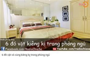 6 đồ vật vô cùng kiêng kỵ trong phòng ngủ