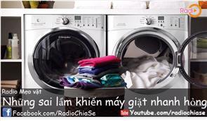 Những sai lầm thường gặp khiến máy giặt nhanh hỏng