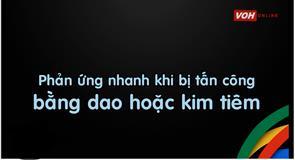Kỹ Năng Thoát Hiểm Khi Bị Khống Chế Bằng Dao, Kim Tiêm